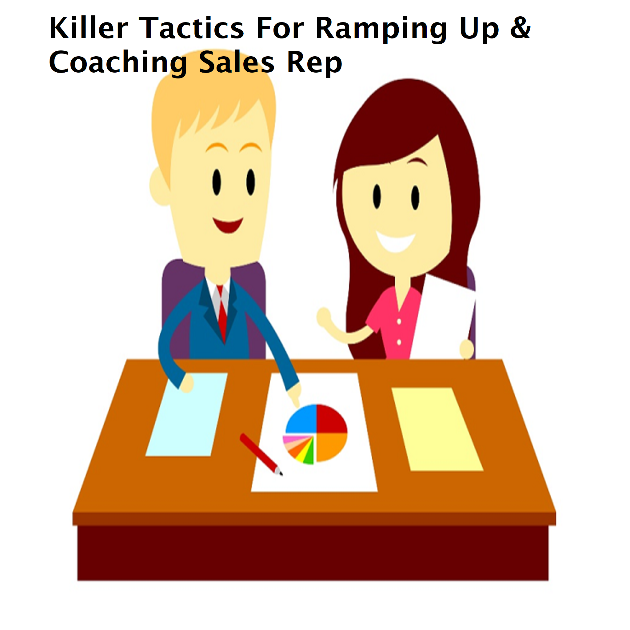 Killer Tactics For Ramping Up & Coaching Sales Rep
