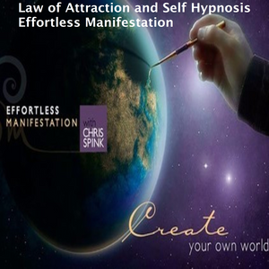 Law of Attraction and Self Hypnosis Effortless Manifestation