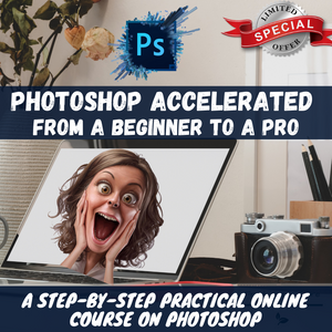 Photoshop Accelerated: From A Beginner To A Pro