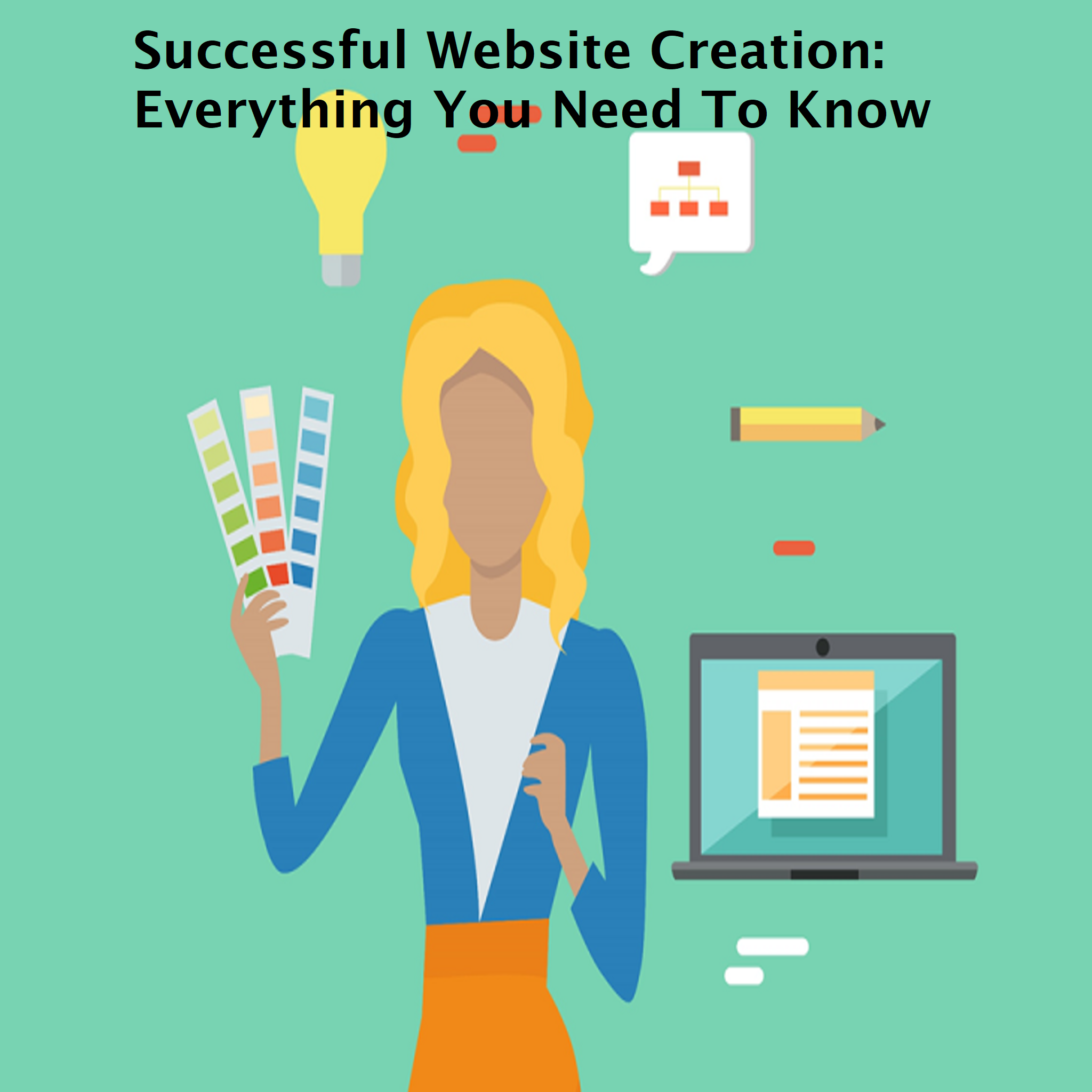 Successful Website Creation - Everything You Need To Know