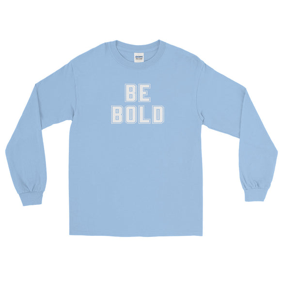 Be Bold STart Cold front and back font Men's Long Sleeve Shirt