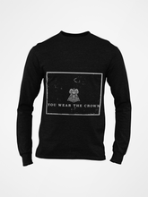 Load image into Gallery viewer, Long Sleeve - You Wear The Crown
