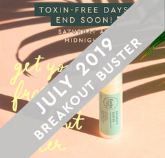 July Toxin-Free Breakout Buster