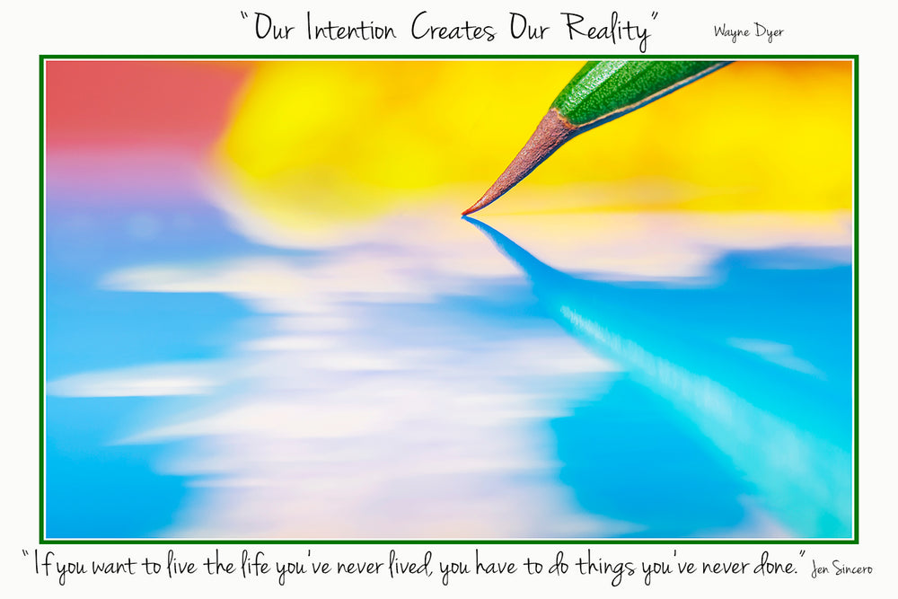 Our Intention Creates Our Reality