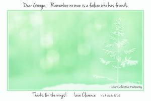 Load image into Gallery viewer, Dear George, Remember no man is a failure who has friends.