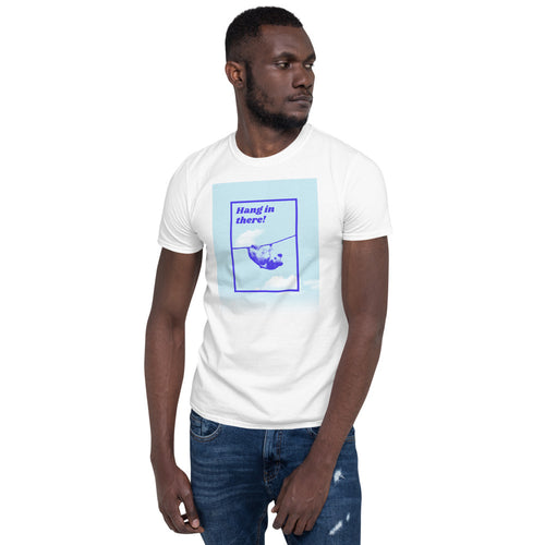Hang in There - Short-Sleeve Unisex T-Shirt