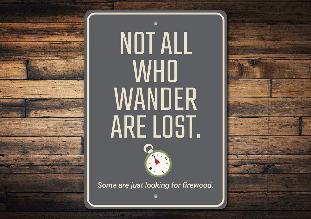 Sign - Not All Who Wander are Lost