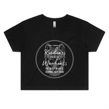 "Load image into Gallery viewer, Black Crop tee - Soul Valley Tribe original design on our crop tee. ""Don't confuse my kindness for a weakness..."""