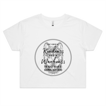 "Load image into Gallery viewer, White Crop tee - Soul Valley Tribe original design on our crop tee. ""Don't confuse my kindness for a weakness..."""