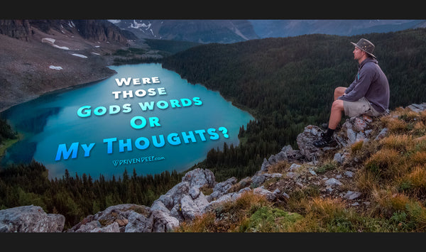 Were those Gods words OR my thoughts?