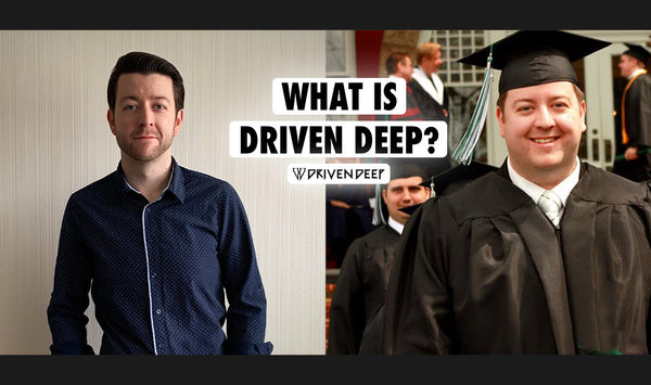 What is Driven Deep?