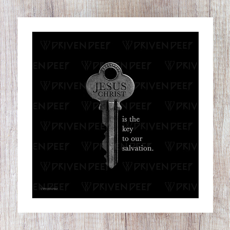 Jesus Christ Is The Key To Our Salvation - Printed Artwork