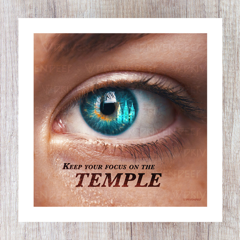 Keep Your Focus On The Temple - Printed Artwork