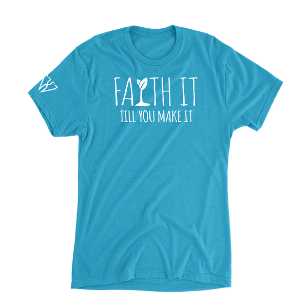 Faith It Till You Make It - Women's Casual T-Shirt