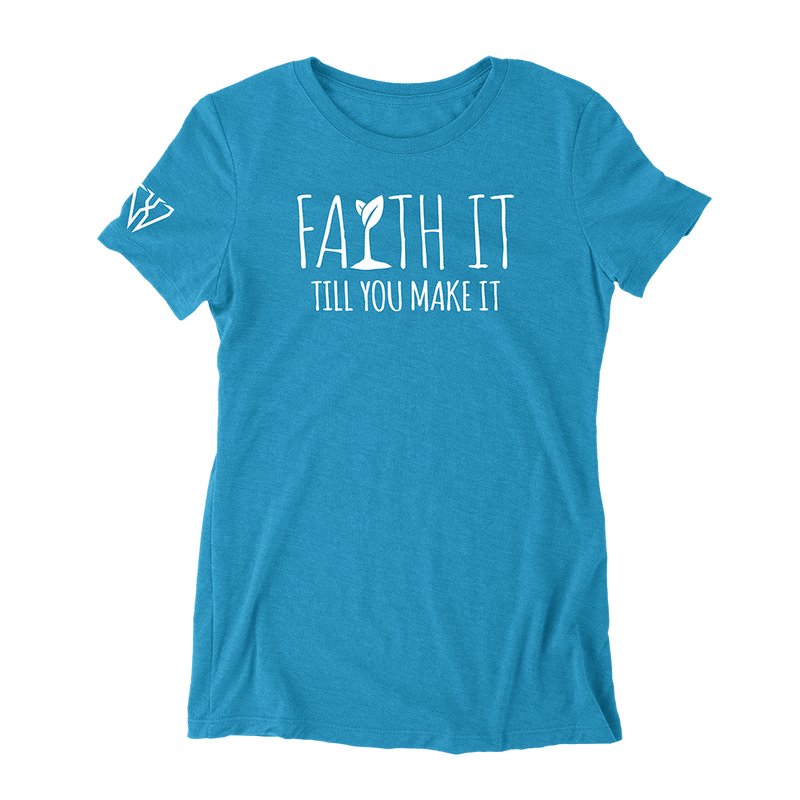 Faith It Till You Make It - Women's Fitted T-Shirt