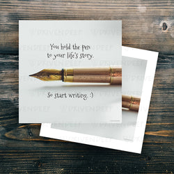 You hold the pen to your life's story. So start writing - Digital Artwork
