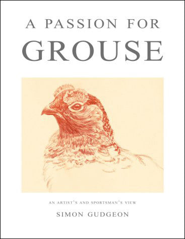 A Passion for Grouse - signed hardback book, by Simon Gudgeon
