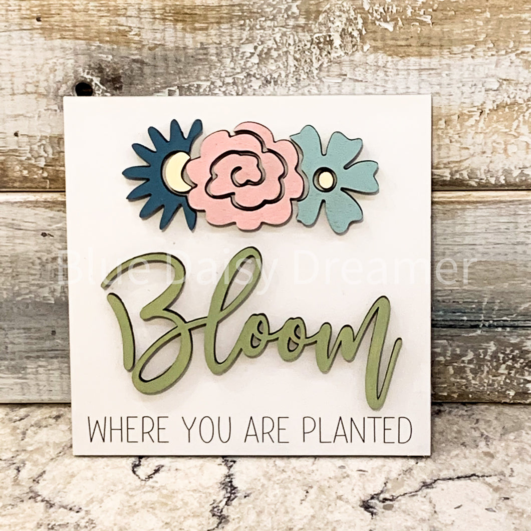 Bloom where you are planted mini sign