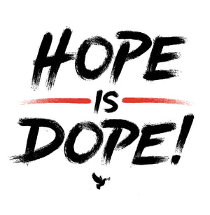 Hope Is Dope! Clothing