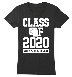 Class of 2020 When Shit Got Real