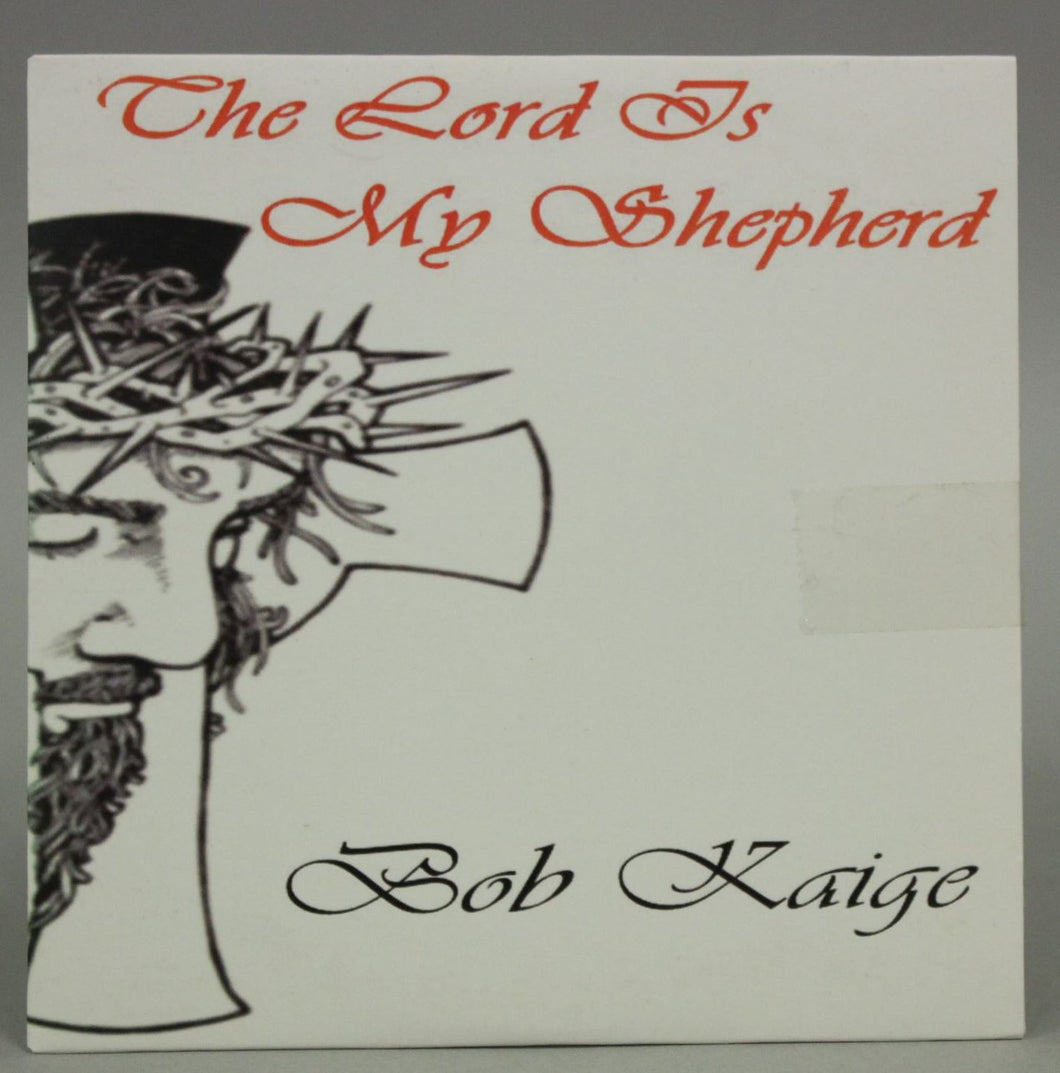 CD - The Lord is my Shepherd - Bob Kaigey