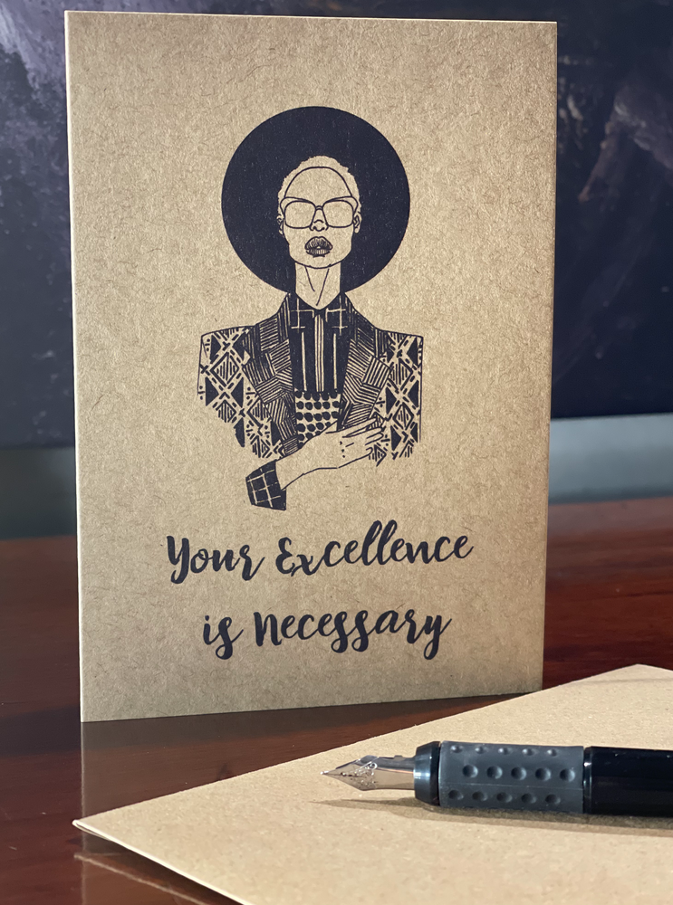 Self Care Card - Your Excellence Is Necessary