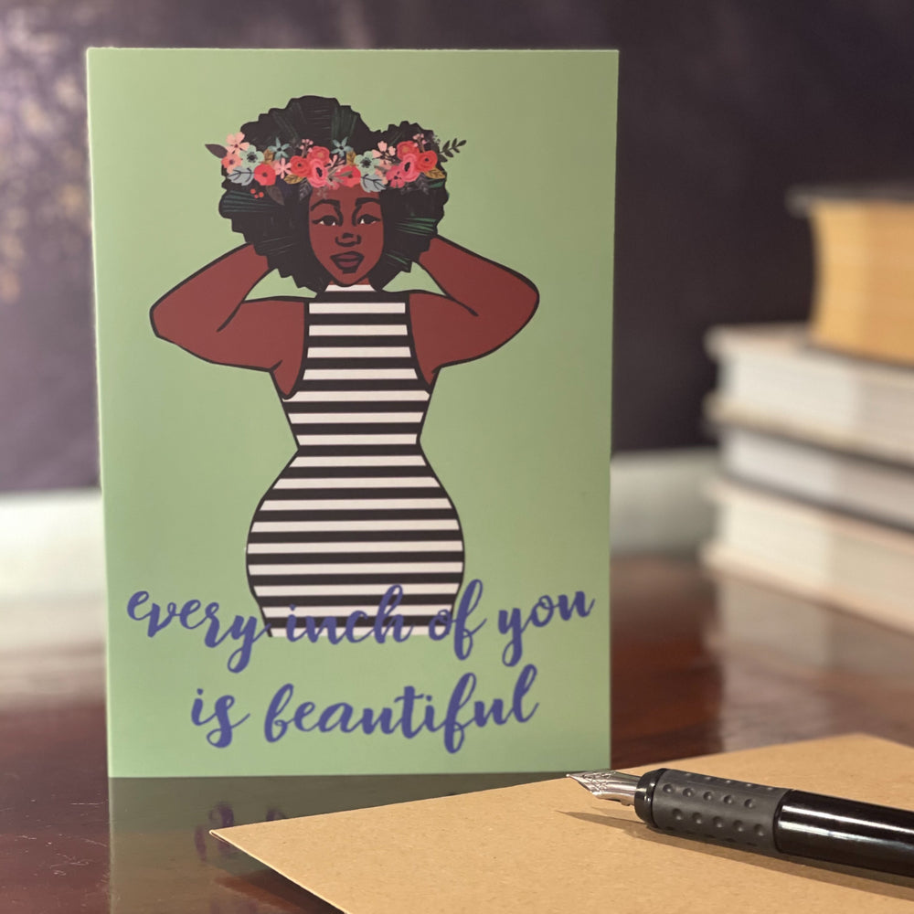 Every Inch Of You Is Beautiful Greeting Card