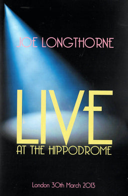 JOE LONGTHORNE 'LIVE AT THE HIPPODROME'