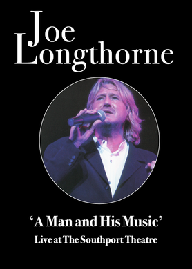 JOE LONGTHORNE MBE 'A MAN AND HIS MUSIC LIVE AT THE SOUTHPORT THEATRE'  DVD