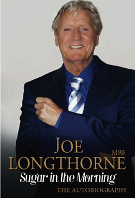 'SUGAR IN THE MORNING'  JOE LONGTHORNE MBE 2015 60TH BIRTHDAY EDITION PAPERBACK