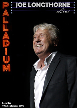 'LIVE AT THE LONDON PALLADIUM' 2006 JOE LONGTHORNE DVD