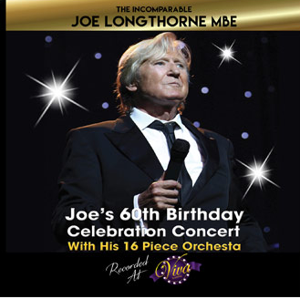 JOE LONGTHORNE MBE '60TH BIRTHDAY CELEBRATION CONCERT VIVA BLACKPOOL'  - AUDIO CD