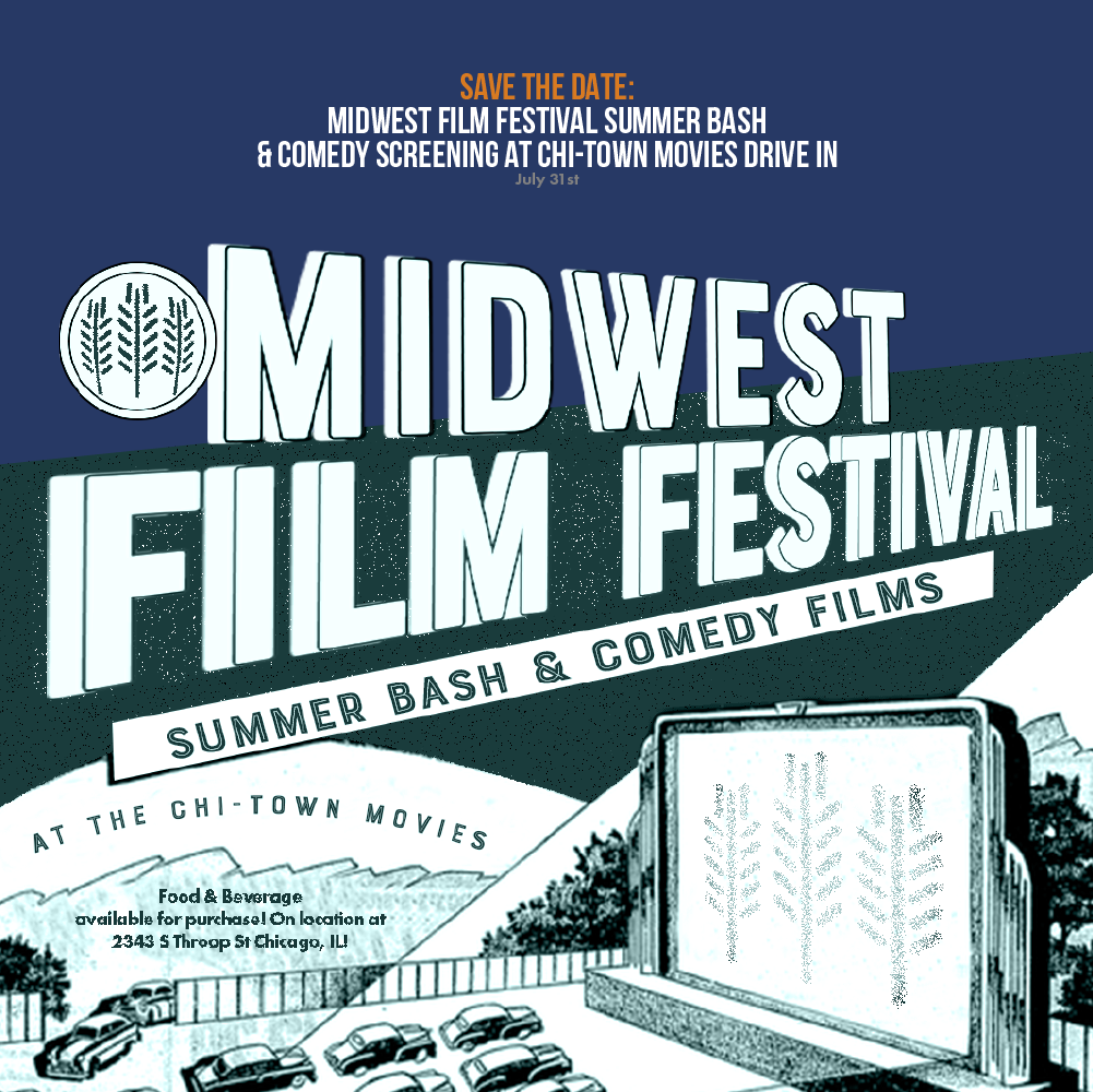 Midwest Film Festival Summer Bash & Comedy Screening at Chi-Town Movies Drive In
