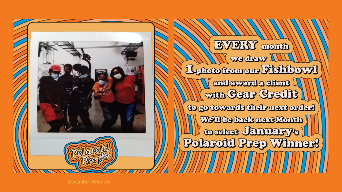 Polaroid Prep: Every month, we draw one photo from our fishbowl and award a client with gear credit to go towards their next order! We'll be back in January to select our next Polaroid Prep Winner!