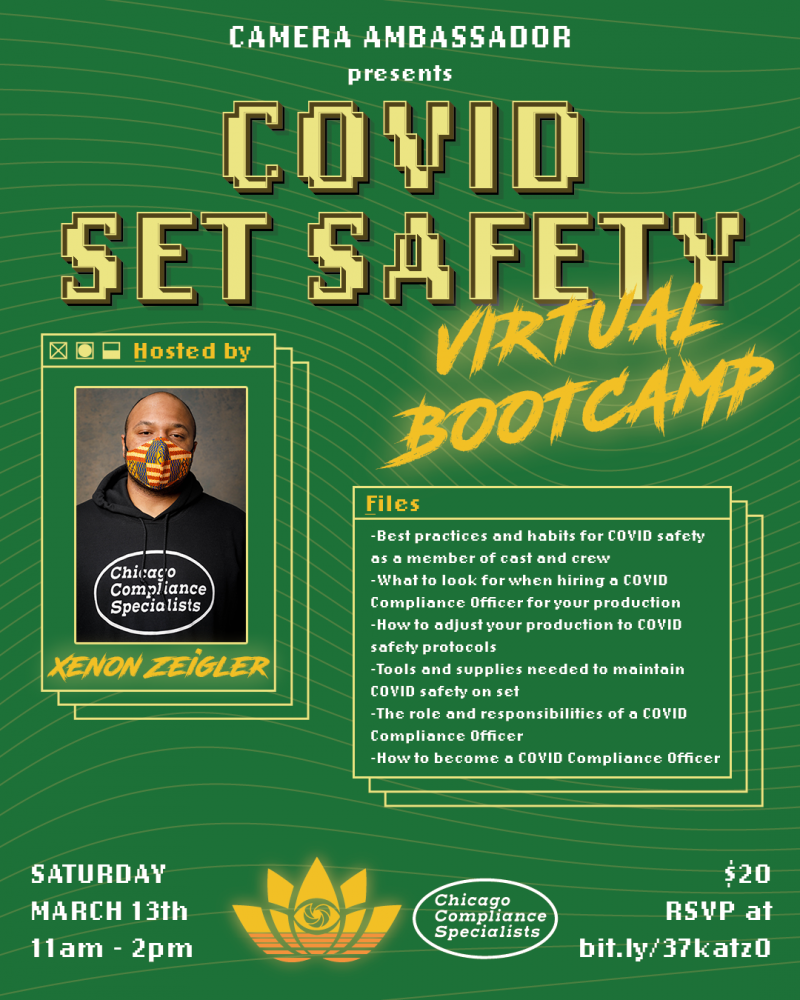 COVID Set Safety Virtual Bootcamp. Hosted by Xenon Zeigler. Saturday, March 13th. 11am - 2pm. $20. Click to RSVP.