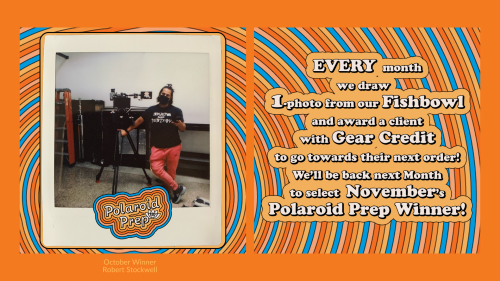 Polaroid Prep. Every month we draw one photo from our fishbowl and award a client with gear credit to go towards their next order! We'll be back next month to select November's Polaroid Prep Winner!