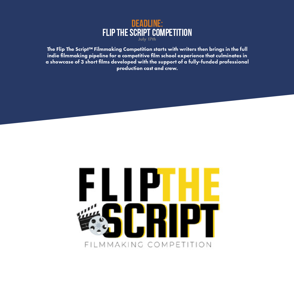 The Flip The Script™ Filmmaking Competition starts with writers then brings in the full indie filmmaking pipeline for a competitive film school experience that culminates in a showcase of 3 short films developed with the support of a fully-funded professional production cast and crew.