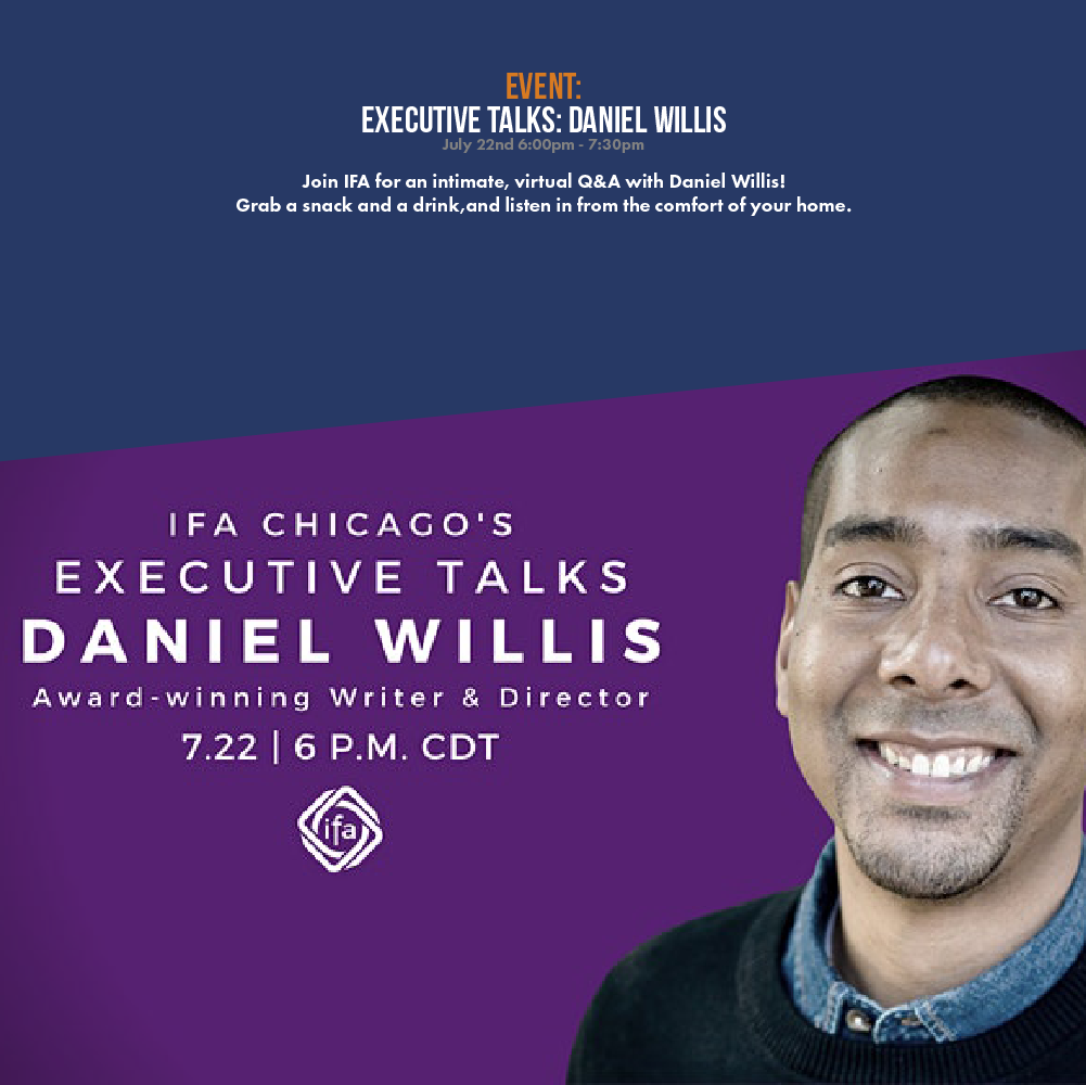 Join IFA for an intimate, virtual Q&A with Daniel Willis! Grab a snack and a drink, and listen in from the comfort of your home.