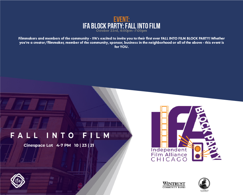 Filmmakers and members of the community - IFA's excited to invite you to their first ever FALL INTO FILM BLOCK PARTY! Whether you're a creator/filmmaker, member of the community, sponsor, business in the neighborhood or all of the above - this event is for YOU.