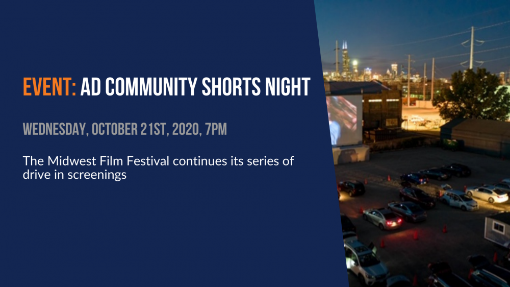 Ad Community Shorts Night. The Midwest Film Festival continues its series of drive in screenings.
