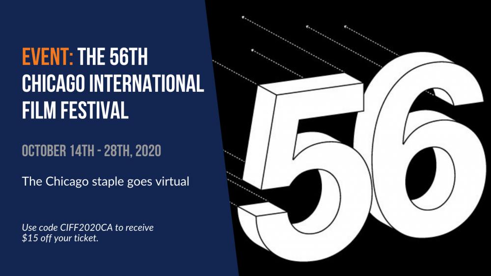 Event: The 56th Chicago International Film Festival. The Chicago staple goes virtual