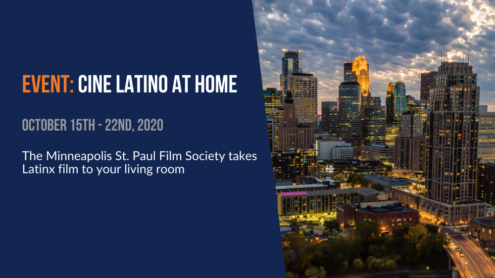 Event: Cine Latino at Home. The Minneapolis St Paul Film Society takes Latinx film to your living room