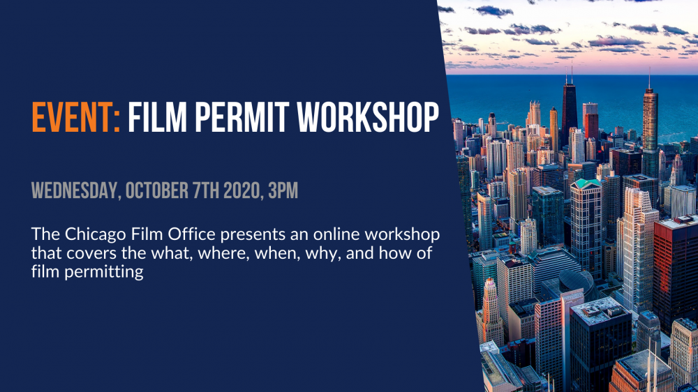 Event: Film Permit Workshop. The Chicago Film Office presents an online workshop that covers the what, where, when, why, and how of film permitting.