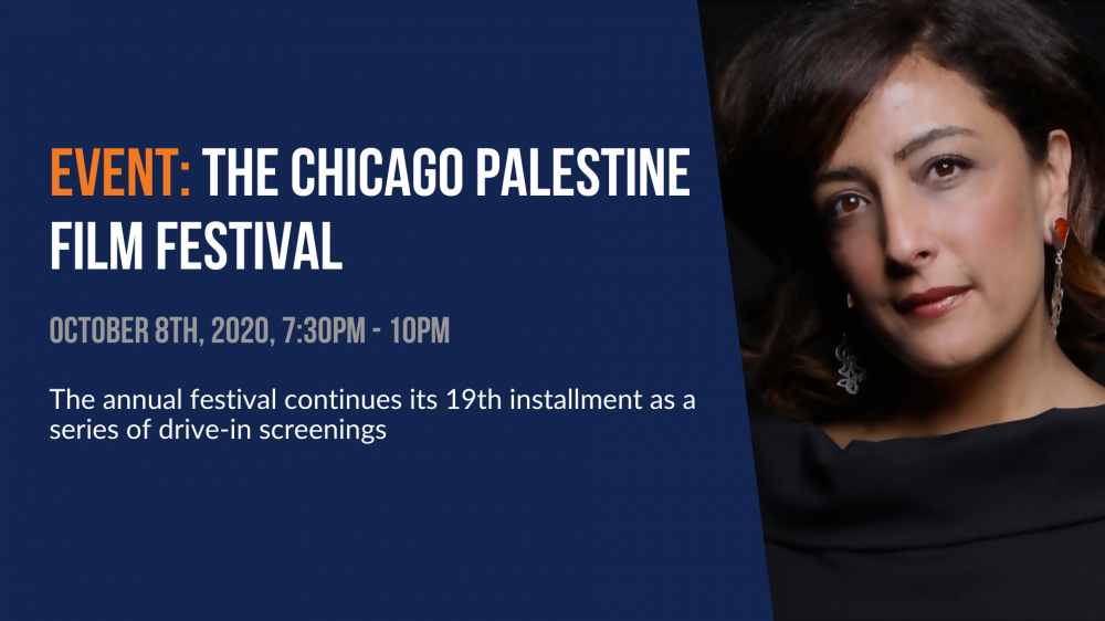Event: The Chicago Palestine Film Festival. The annual festival returns for its 19th installment as a series of drive-in screenings.