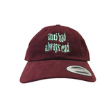 Anti Bad Always Rad Dad Hat in Maroon