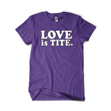 Love Is Tite Violet T-Shirt