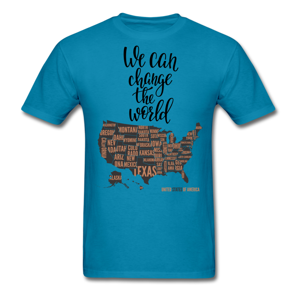 We Can Change The World T-Shirt - BIZARRE PRINTS