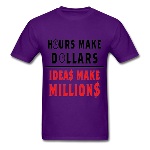 HOURS MAKE DOLLARS IDEAS MAKE MILLIONS Unisex T-Shirt - BIZARRE PRINTS