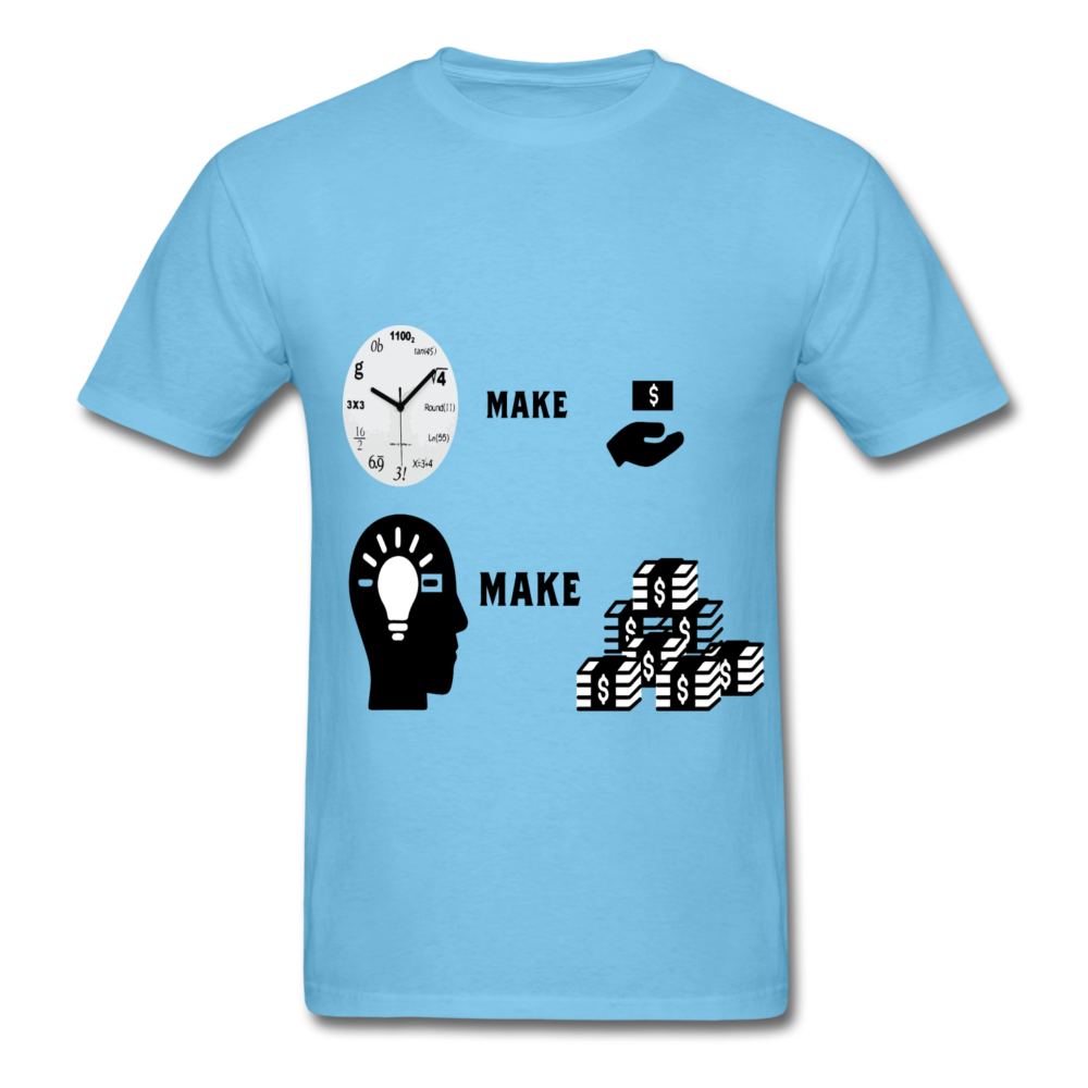 hours make dollars and brain make a lot money unisex T-Shirt - BIZARRE PRINTS