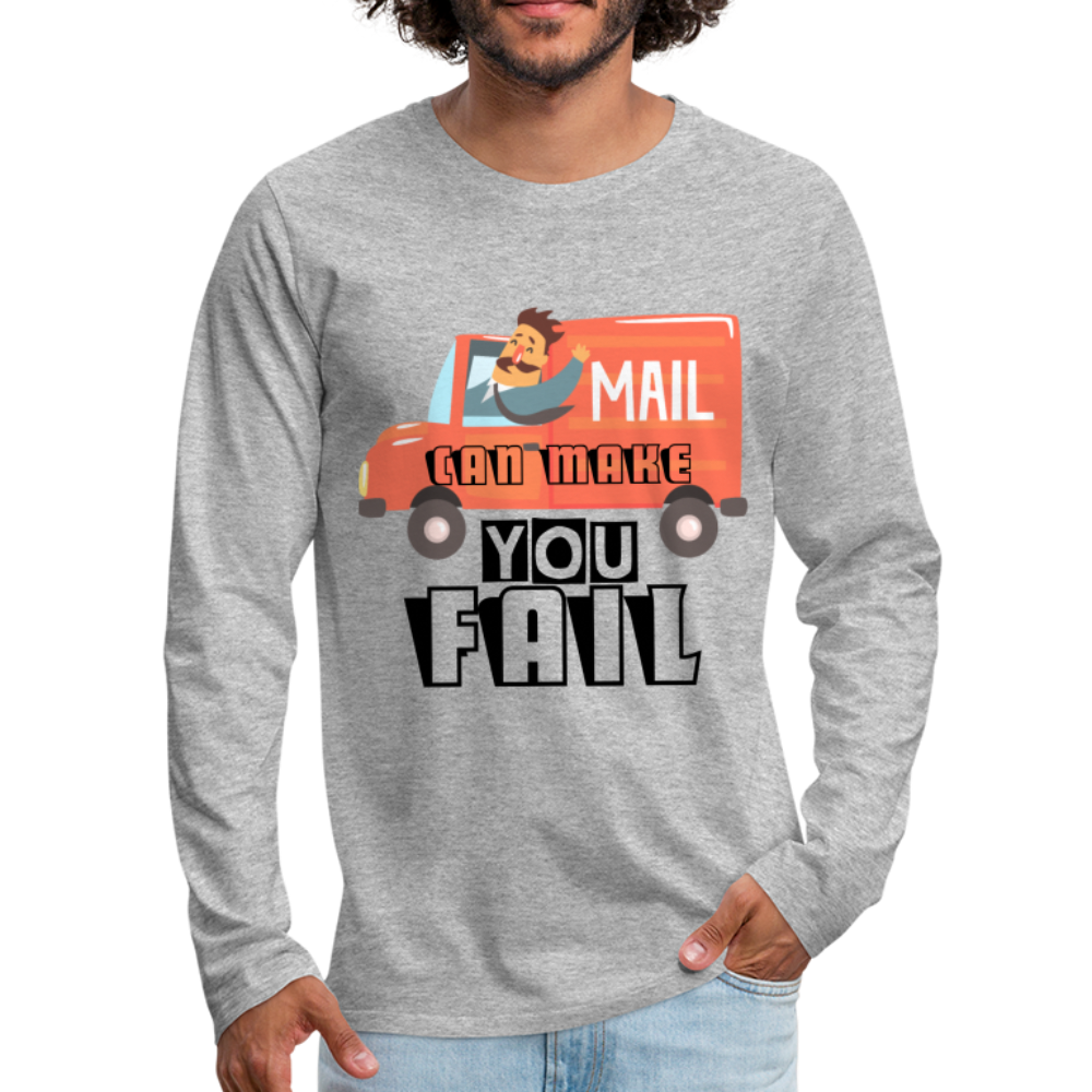 Mail can make you fail_Unisex Premium Long Sleeve T-Shirt - BIZARRE PRINTS